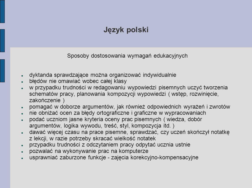 Język polski Sposoby dostosowania wymagań edukacyjnych dyktanda sprawdzające można organizować indywidualnie błędów nie omawiać wobec całej klasy w pr