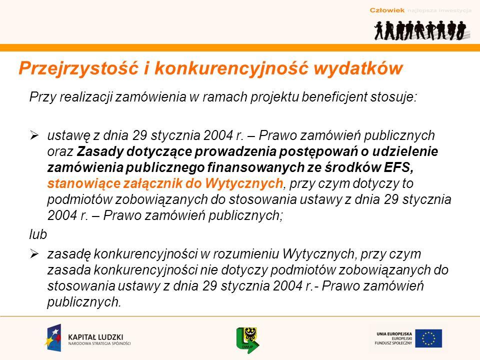 Przy realizacji zamówienia w ramach projektu beneficjent stosuje: ustawę z dnia 29 stycznia 2004 r.