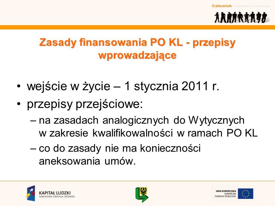 Zasady finansowania PO KL - przepisy wprowadzające wejście w życie – 1 stycznia 2011 r.