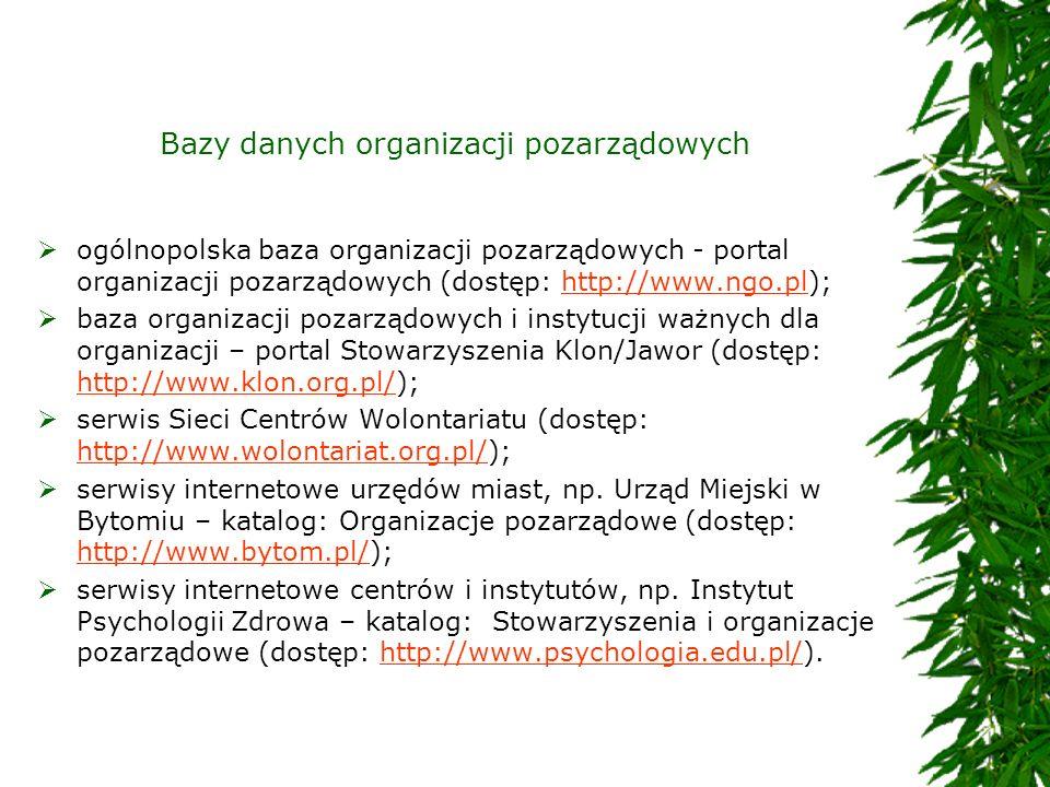Bazy danych organizacji pozarządowych ogólnopolska baza organizacji pozarządowych - portal organizacji pozarządowych (dostęp: http://www.ngo.pl);http: