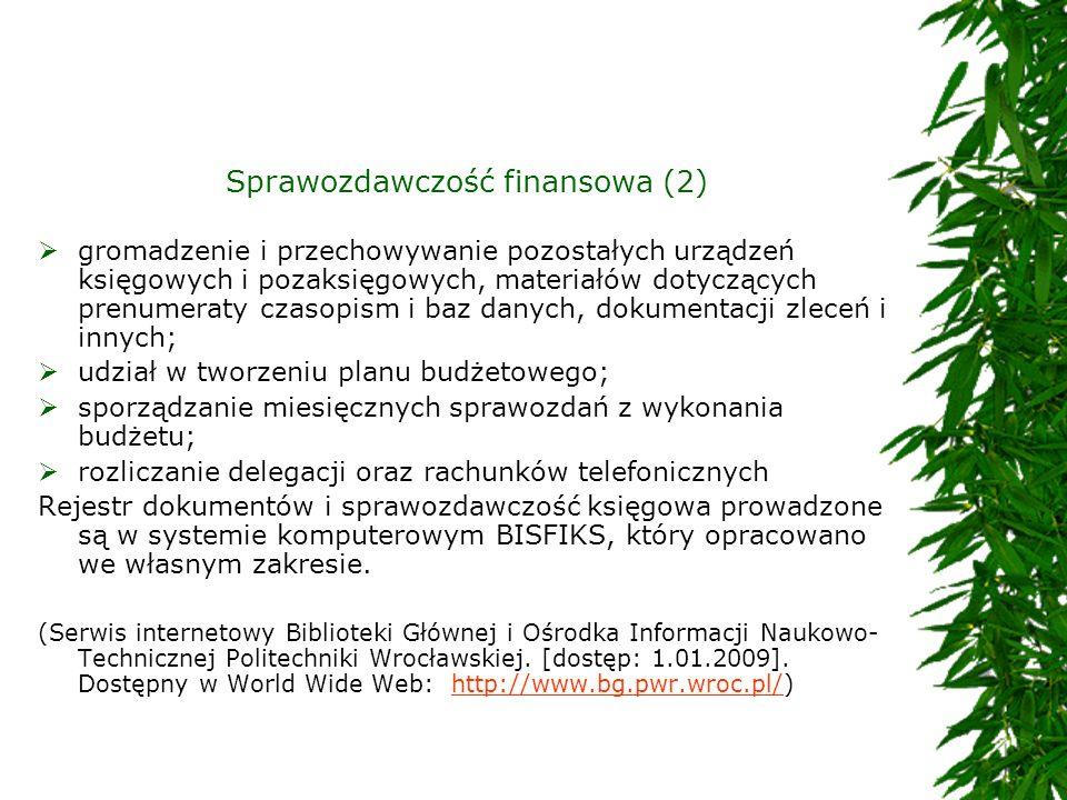 Sprawozdawczość finansowa (2) gromadzenie i przechowywanie pozostałych urządzeń księgowych i pozaksięgowych, materiałów dotyczących prenumeraty czasop