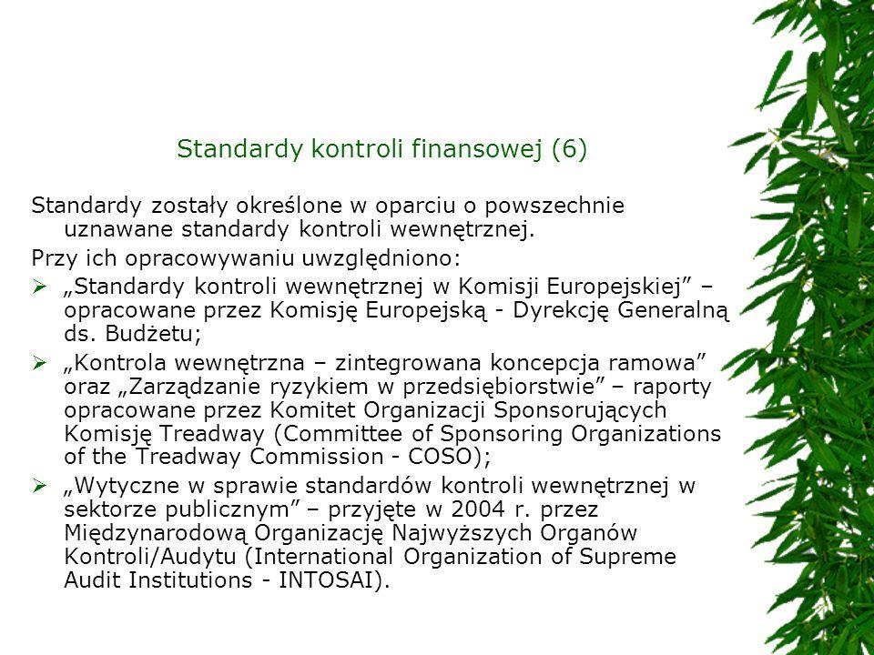 Standardy kontroli finansowej (6) Standardy zostały określone w oparciu o powszechnie uznawane standardy kontroli wewnętrznej. Przy ich opracowywaniu