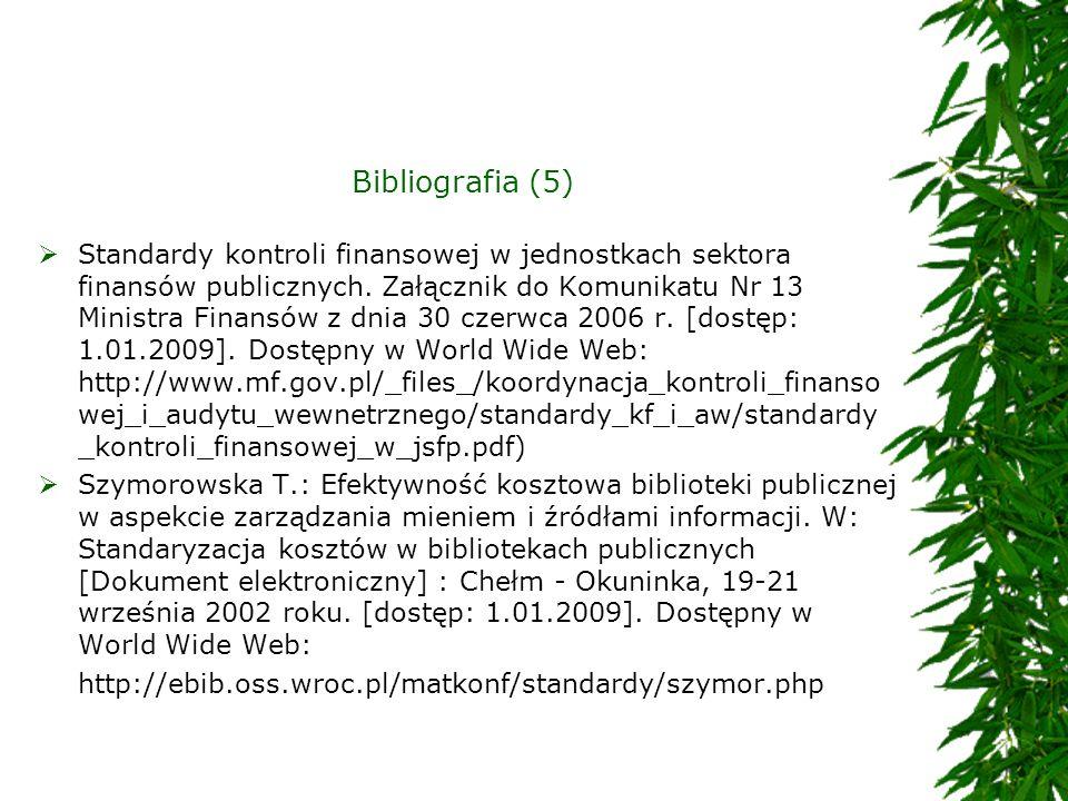 Bibliografia (5) Standardy kontroli finansowej w jednostkach sektora finansów publicznych. Załącznik do Komunikatu Nr 13 Ministra Finansów z dnia 30 c