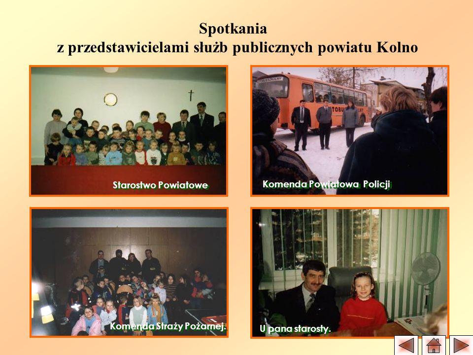 Spotkania z przedstawicielami służb publicznych powiatu Kolno Starostwo Powiatowe Komenda Powiatowa Policji Komenda Straży Pożarnej. U pana starosty.