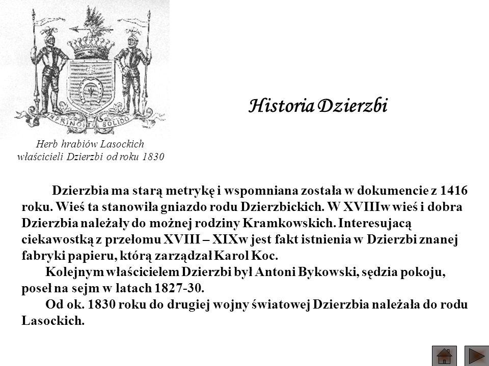 Dzierzbia ma starą metrykę i wspomniana została w dokumencie z 1416 roku.