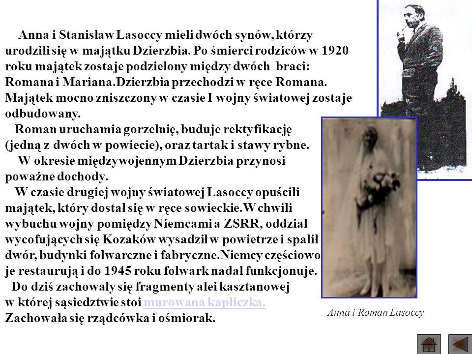 Anna i Stanisław Lasoccy mieli dwóch synów, którzy urodzili się w majątku Dzierzbia. Po śmierci rodziców w 1920 roku majątek zostaje podzielony między