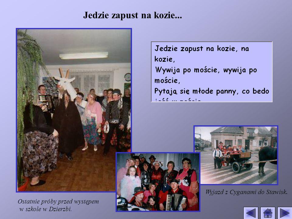 Jedzie zapust na kozie...Ostatnie próby przed występem w szkole w Dzierzbi.