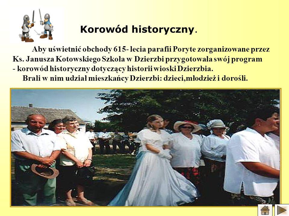 Korowód historyczny.Aby uświetnić obchody 615- lecia parafii Poryte zorganizowane przez Ks.