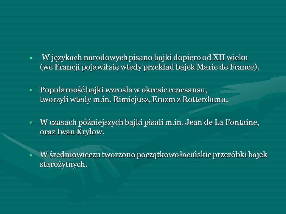 W językach narodowych pisano bajki dopiero od XII wieku (we Francji pojawił się wtedy przekład bajek Marie de France). W językach narodowych pisano ba