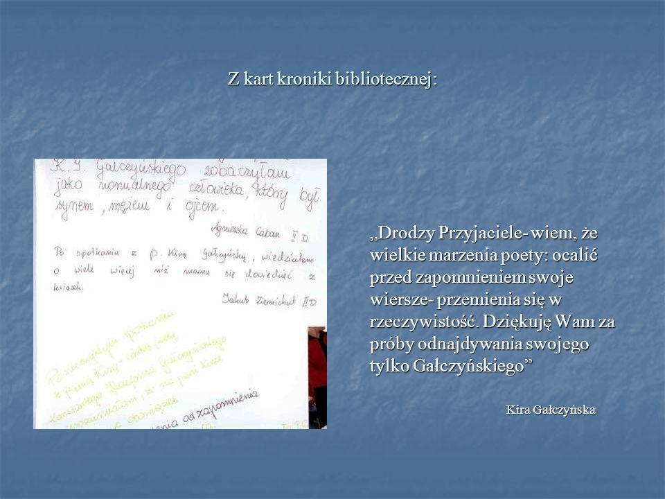 Z kart kroniki bibliotecznej: Drodzy Przyjaciele- wiem, że wielkie marzenia poety: ocalić przed zapomnieniem swoje wiersze- przemienia się w rzeczywis