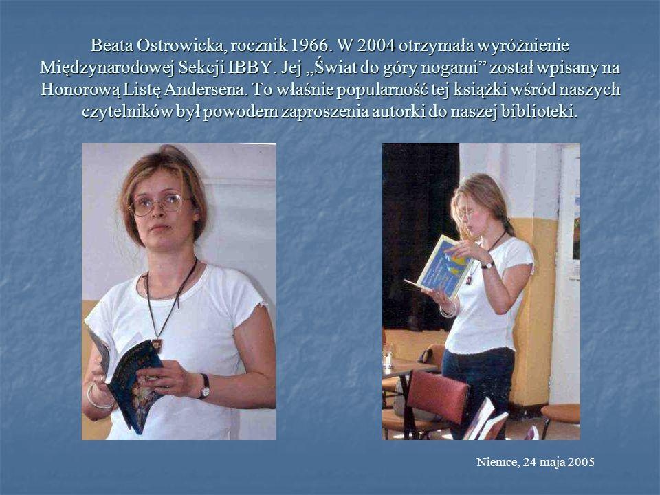 Beata Ostrowicka, rocznik 1966. W 2004 otrzymała wyróżnienie Międzynarodowej Sekcji IBBY. Jej Świat do góry nogami został wpisany na Honorową Listę An