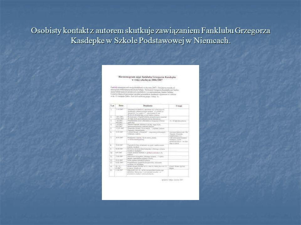 Osobisty kontakt z autorem skutkuje zawiązaniem Fanklubu Grzegorza Kasdepke w Szkole Podstawowej w Niemcach.