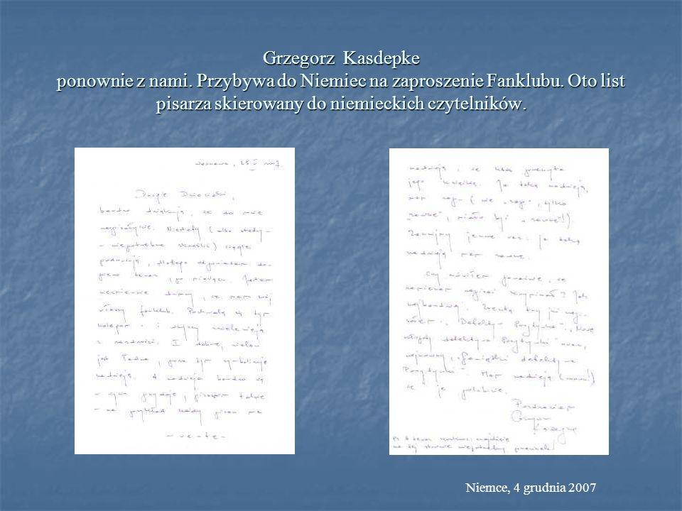 Grzegorz Kasdepke ponownie z nami. Przybywa do Niemiec na zaproszenie Fanklubu. Oto list pisarza skierowany do niemieckich czytelników. Niemce, 4 grud