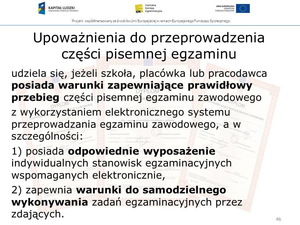 Projekt współfinansowany ze środków Unii Europejskiej w ramach Europejskiego Funduszu Społecznego. 46 udziela się, jeżeli szkoła, placówka lub pracoda