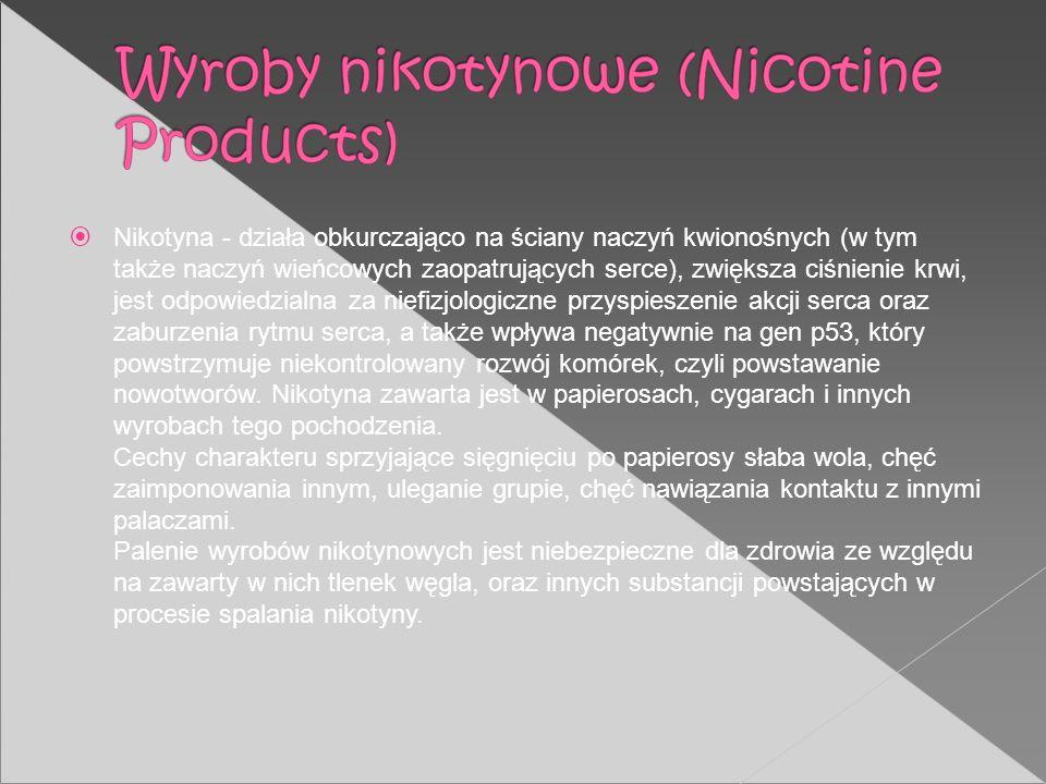 Nikotyna - działa obkurczająco na ściany naczyń kwionośnych (w tym także naczyń wieńcowych zaopatrujących serce), zwiększa ciśnienie krwi, jest odpowi