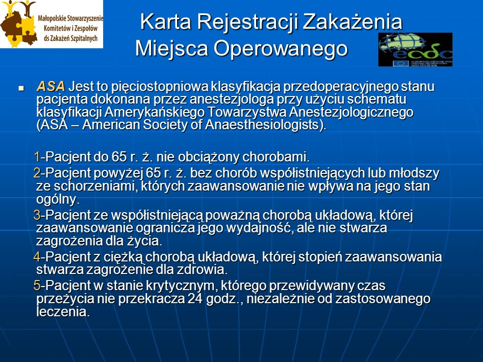 Karta Rejestracji Zakażenia Miejsca Operowanego Karta Rejestracji Zakażenia Miejsca Operowanego Operacja nagła: sytuacja nagła, wypadek, niezaplanowana procedura operacyjna.