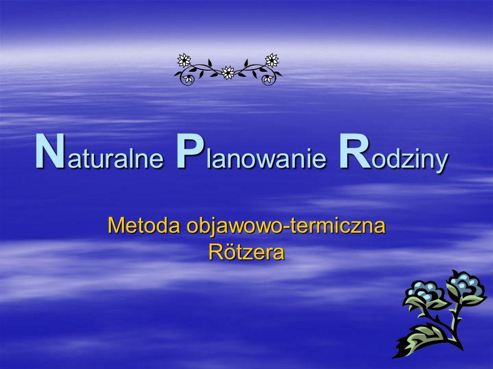 N aturalne P lanowanie R odziny Metoda objawowo-termiczna Rötzera