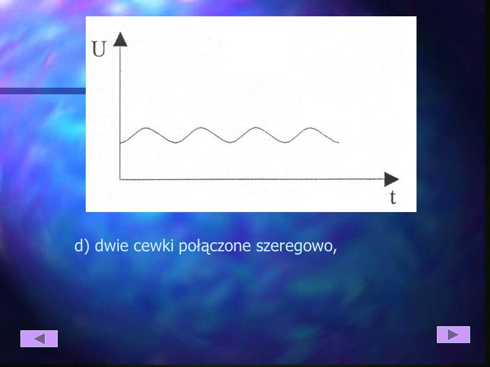 c) dwa kondensatory połączone równolegle,