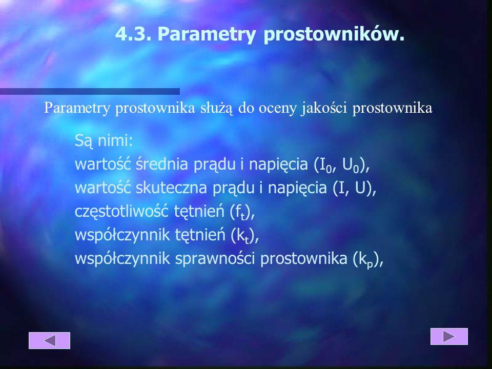 e) cewka i kondensator, Przy konstruowaniu prostowników należy zwrócić uwagę na parametry elementów prostowniczych. Przy stosowaniu diod prostowniczyc