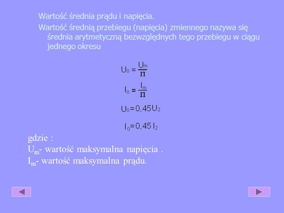4.3. Parametry prostowników. Są nimi: wartość średnia prądu i napięcia (I 0, U 0 ), wartość skuteczna prądu i napięcia (I, U), częstotliwość tętnień (