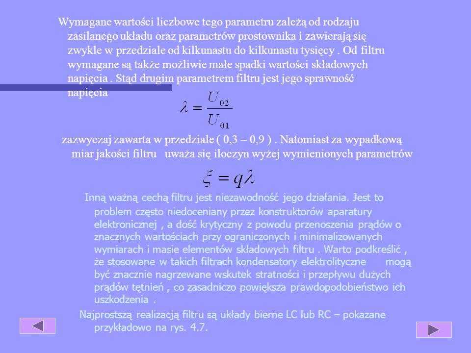 Rys. 4.6.Filtr jako element układu zasilającego. Podstawowym parametrem filtru jest zatem współczynnik filtracji q