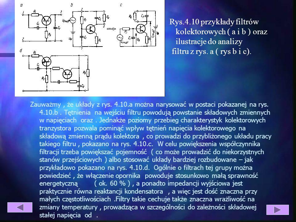 Natomiast ich wadami są : znaczne gabaryty i koszty elementów, niekorzystne stany przejściowe ( w filtrach LC ) oraz wzrost impedancji wyjściowej od s
