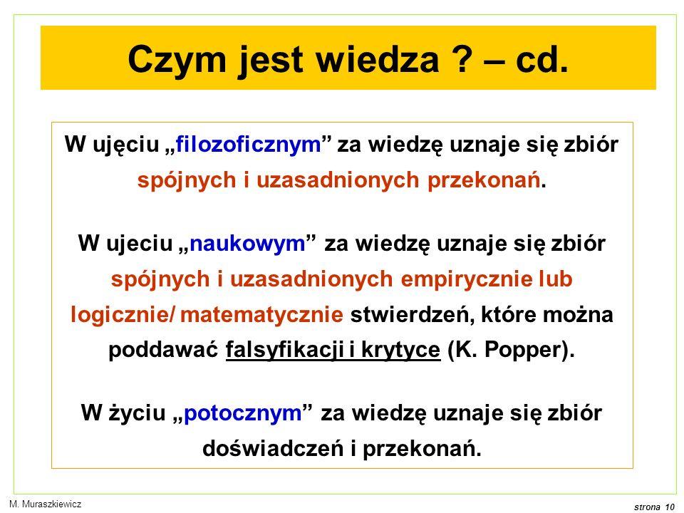 strona 10 M.Muraszkiewicz Czym jest wiedza . – cd.