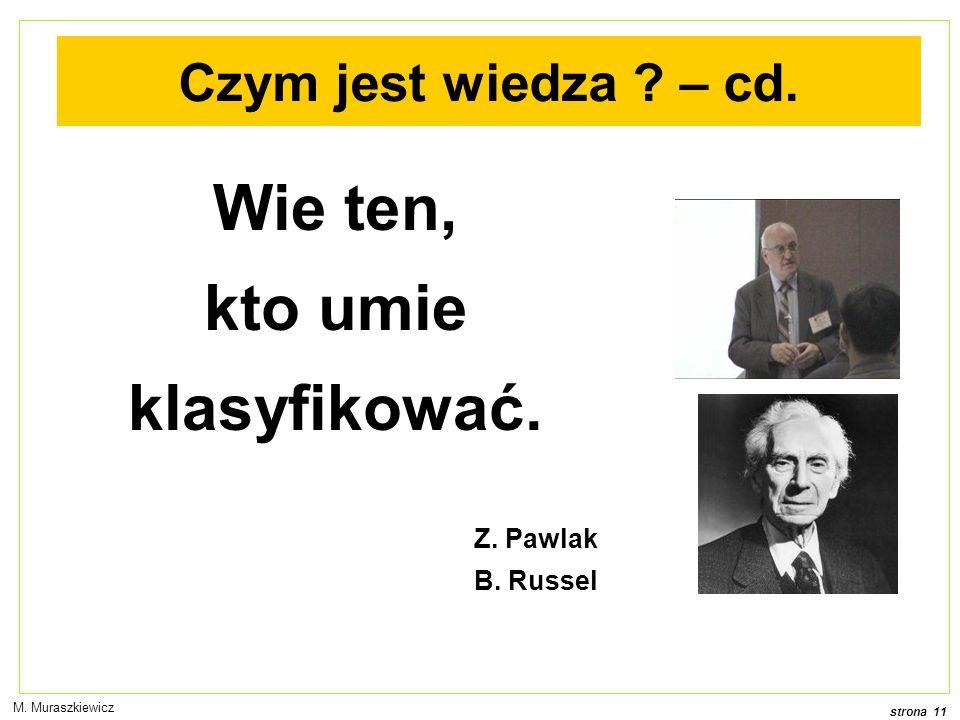 strona 11 M.Muraszkiewicz Wie ten, kto umie klasyfikować.