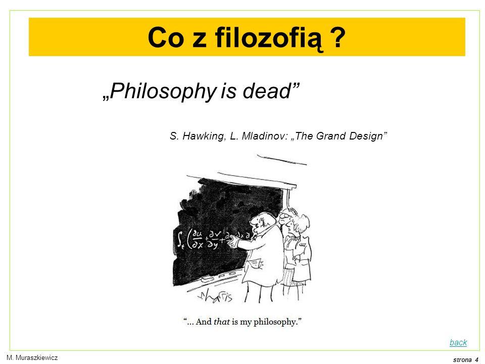 strona 4 M.Muraszkiewicz Co z filozofią . Philosophy is dead S.
