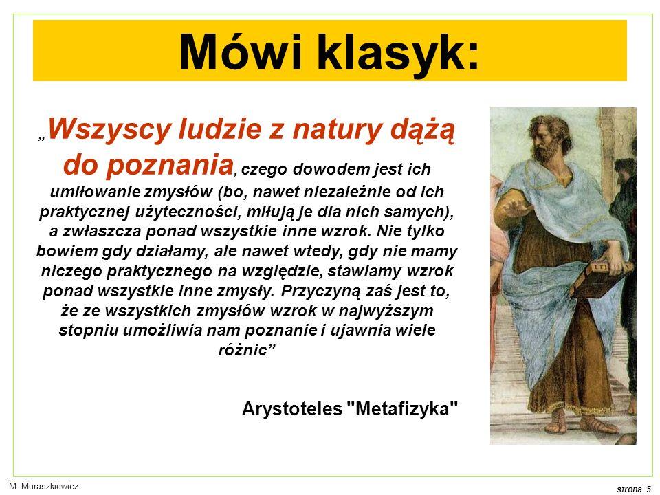 strona 6 M.Muraszkiewicz Komentarz Arystoteles powiada: chcemy wiedzieć.