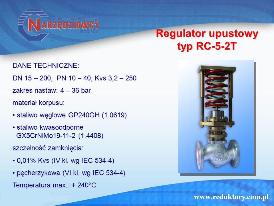www.reduktory.com.pl Regulator upustowy typ RC-5-2T DANE TECHNICZNE: DN 15 – 200; PN 10 – 40; Kvs 3,2 – 250 zakres nastaw: 4 – 36 bar materiał korpusu