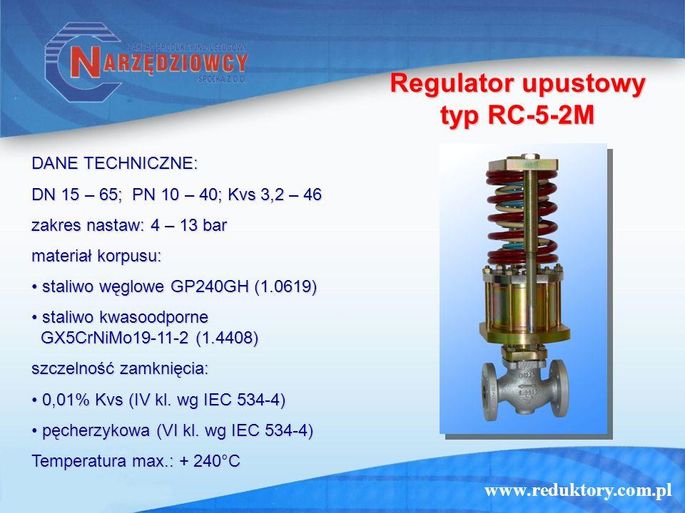 www.reduktory.com.pl Regulator upustowy typ RC-5-2M DANE TECHNICZNE: DN 15 – 65; PN 10 – 40; Kvs 3,2 – 46 zakres nastaw: 4 – 13 bar materiał korpusu: