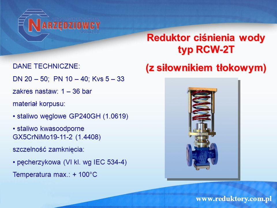 www.reduktory.com.pl Reduktor ciśnienia wody typ RCW-2T (z siłownikiem tłokowym) DANE TECHNICZNE: DN 20 – 50; PN 10 – 40; Kvs 5 – 33 zakres nastaw: 1