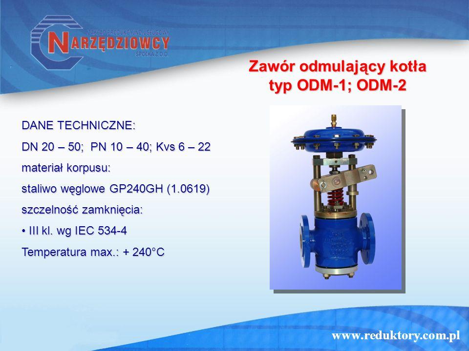 www.reduktory.com.pl Zawór odmulający kotła typ ODM-1; ODM-2 DANE TECHNICZNE: DN 20 – 50; PN 10 – 40; Kvs 6 – 22 materiał korpusu: staliwo węglowe GP2