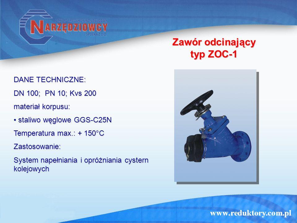 www.reduktory.com.pl Zawór odcinający typ ZOC-1 DANE TECHNICZNE: DN 100; PN 10; Kvs 200 materiał korpusu: staliwo węglowe GGS-C25N staliwo węglowe GGS