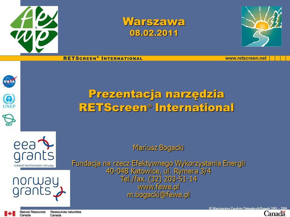 RETScreen ® International Narzędzia o rozbudowanych możliwościach, które czynią je łatwiejszymi w użyciu dla planistów, decydentów i przemysłu przy rozpatrywaniu energooszczędnych i odnawialnych technologii energetycznych (RETs) na etapie, bardzo ważnego planowania wstępnego Narzędzia o rozbudowanych możliwościach, które czynią je łatwiejszymi w użyciu dla planistów, decydentów i przemysłu przy rozpatrywaniu energooszczędnych i odnawialnych technologii energetycznych (RETs) na etapie, bardzo ważnego planowania wstępnego Narzędzia umożliwiające znaczące zmniejszenie kosztu oceny potencjalnych projektów Narzędzia umożliwiające znaczące zmniejszenie kosztu oceny potencjalnych projektów Bezpłatne rozpowszechnianie narzędzi wśród użytkowników na całym świecie przez Internet i CD-ROM Bezpłatne rozpowszechnianie narzędzi wśród użytkowników na całym świecie przez Internet i CD-ROM Szkolenie i wsparcie techniczne prowadzone poprzez międzynarodową sieć instruktorów RETScreen ® Szkolenie i wsparcie techniczne prowadzone poprzez międzynarodową sieć instruktorów RETScreen ® Dostęp do produktów i usług poprzez Internet Dostęp do produktów i usług poprzez Internet © Ministerstwo Zasobów Naturalnych Kanady 2001 – 2004.