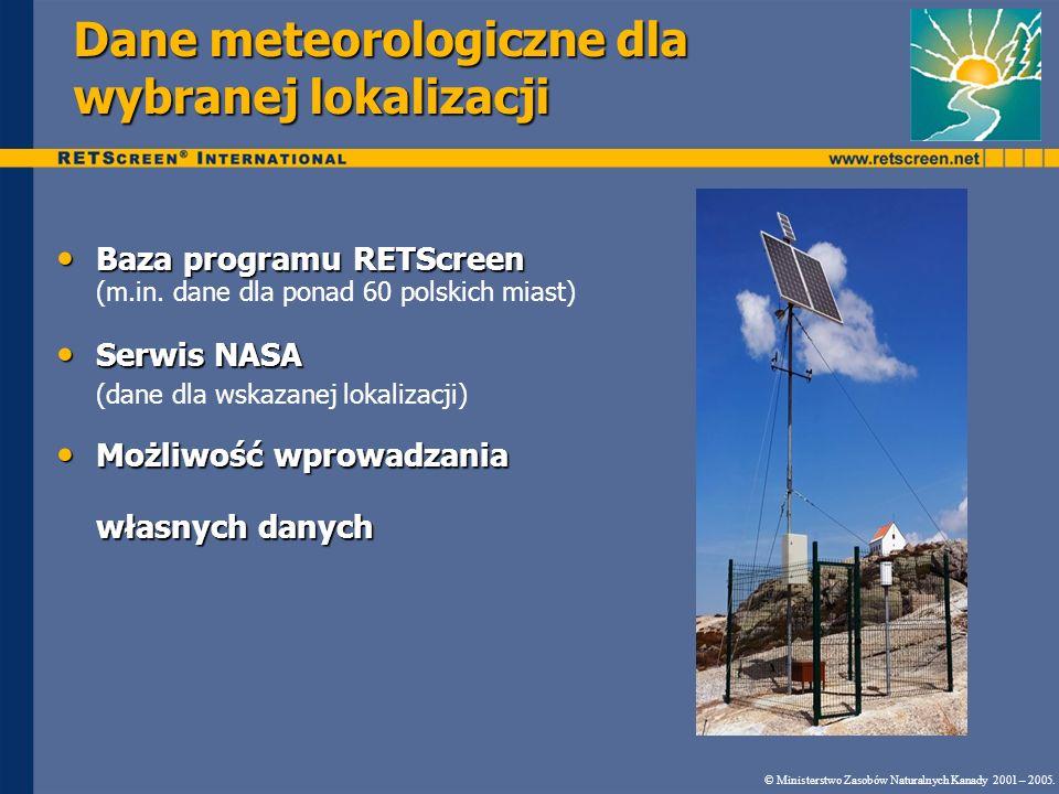 Baza programu RETScreen Baza programu RETScreen (m.in. dane dla ponad 60 polskich miast) Serwis NASA Serwis NASA (dane dla wskazanej lokalizacji) Możl