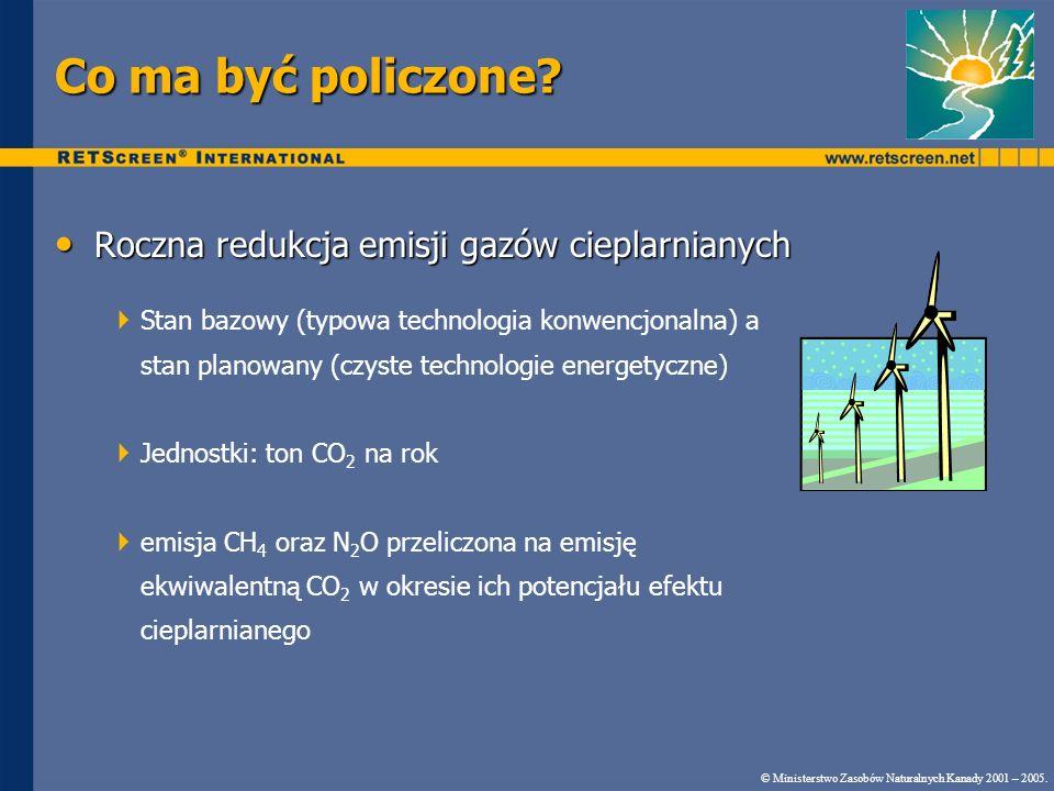 Co ma być policzone? Roczna redukcja emisji gazów cieplarnianych Roczna redukcja emisji gazów cieplarnianych Stan bazowy (typowa technologia konwencjo