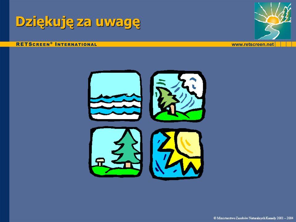 Dziękuję za uwagę © Ministerstwo Zasobów Naturalnych Kanady 2001 – 2004
