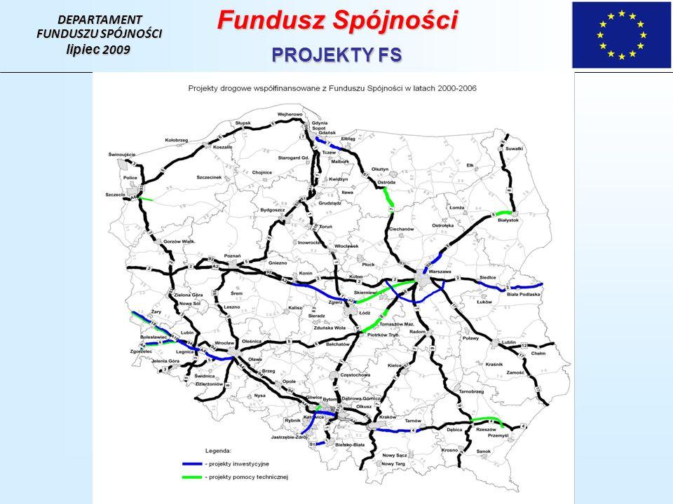 DEPARTAMENT FUNDUSZU SPÓJNOŚCI lipiec 2009 Fundusz Spójności PROJEKTY FS