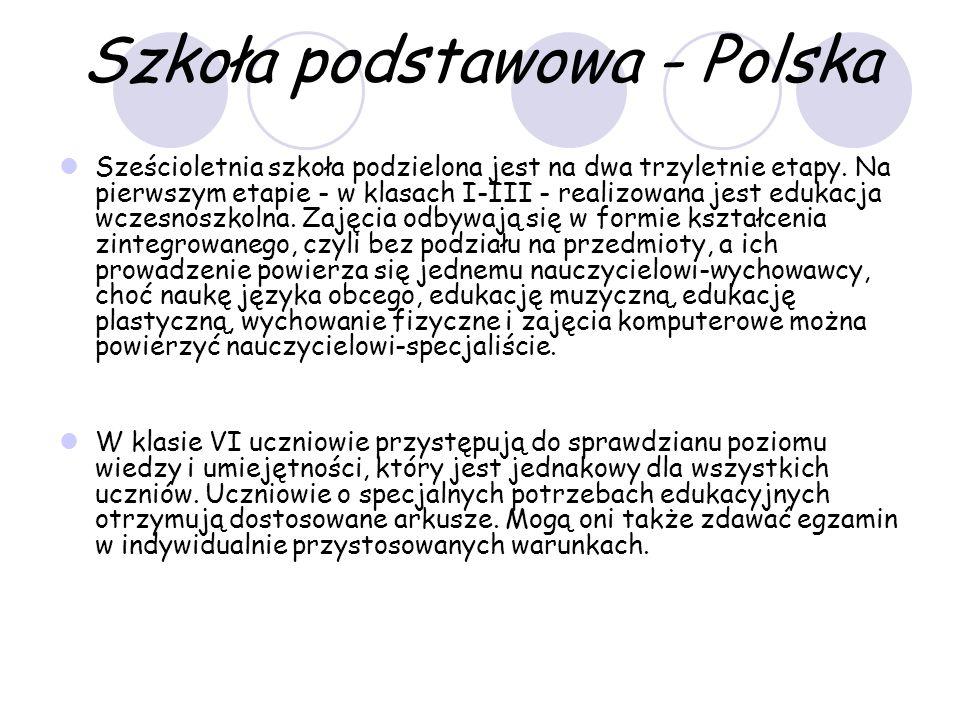 Szkoła podstawowa - Polska Sześcioletnia szkoła podzielona jest na dwa trzyletnie etapy.