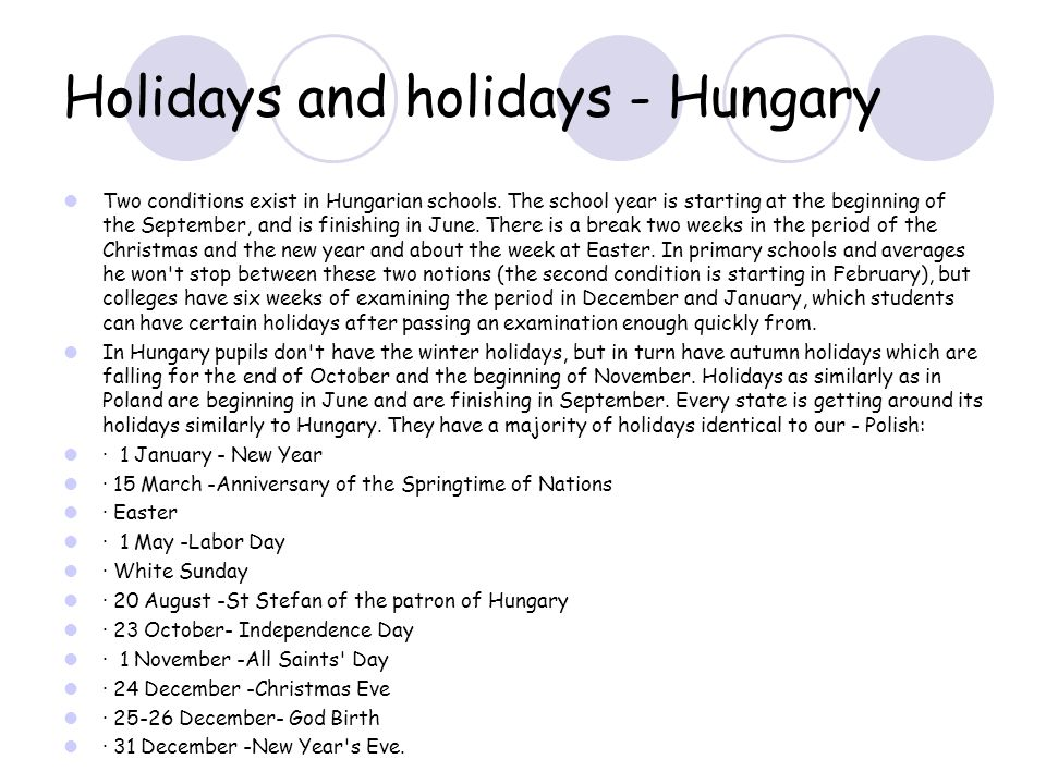 Holidays and holidays - Hungary Two conditions exist in Hungarian schools.