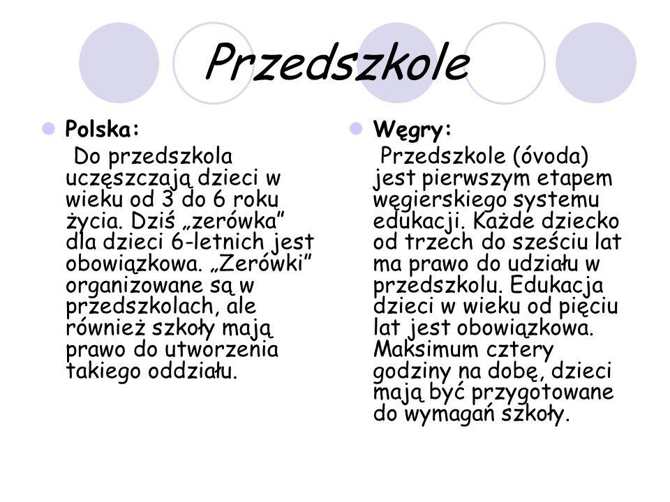 Przedszkole Polska: Do przedszkola uczęszczają dzieci w wieku od 3 do 6 roku życia.