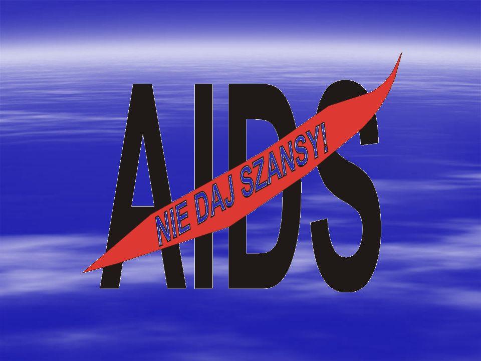 NIE MOŻNA ZAKAZIĆ SIĘ HIV: - przebywając w sąsiedztwie osoby zakażonej HIV (w mieszkaniu, w pracy, w szkole, autobusie itp.) - przez dotyk, uścisk dło