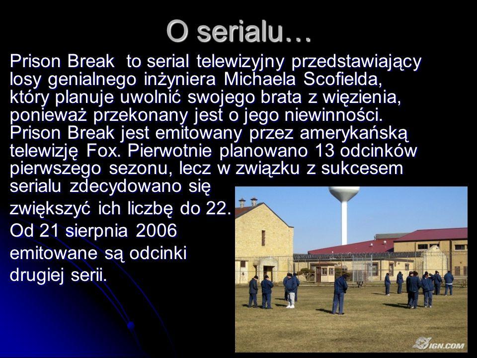 2 O serialu… Prison Break to serial telewizyjny przedstawiający losy genialnego inżyniera Michaela Scofielda, który planuje uwolnić swojego brata z wi