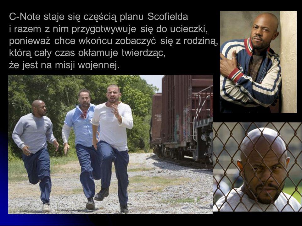 24 C-Note staje się częścią planu Scofielda i razem z nim przygotwywuje się do ucieczki, ponieważ chce wkońcu zobaczyć się z rodziną, którą cały czas