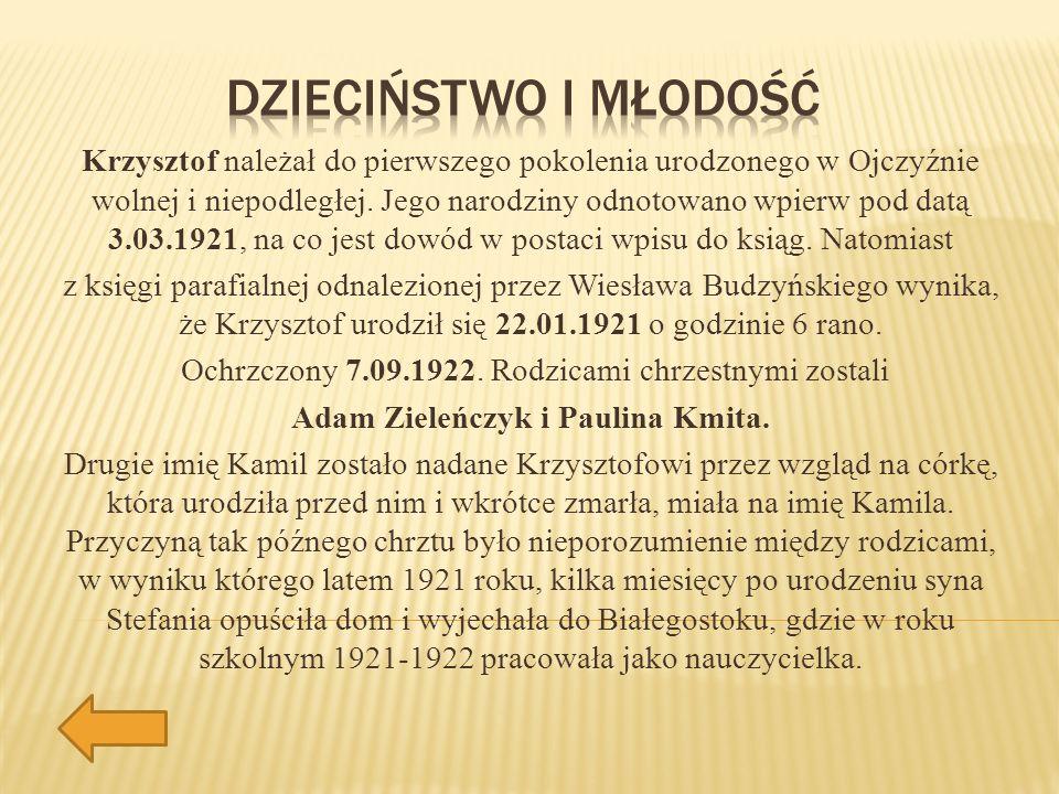 Krzysztof należał do pierwszego pokolenia urodzonego w Ojczyźnie wolnej i niepodległej. Jego narodziny odnotowano wpierw pod datą 3.03.1921, na co jes