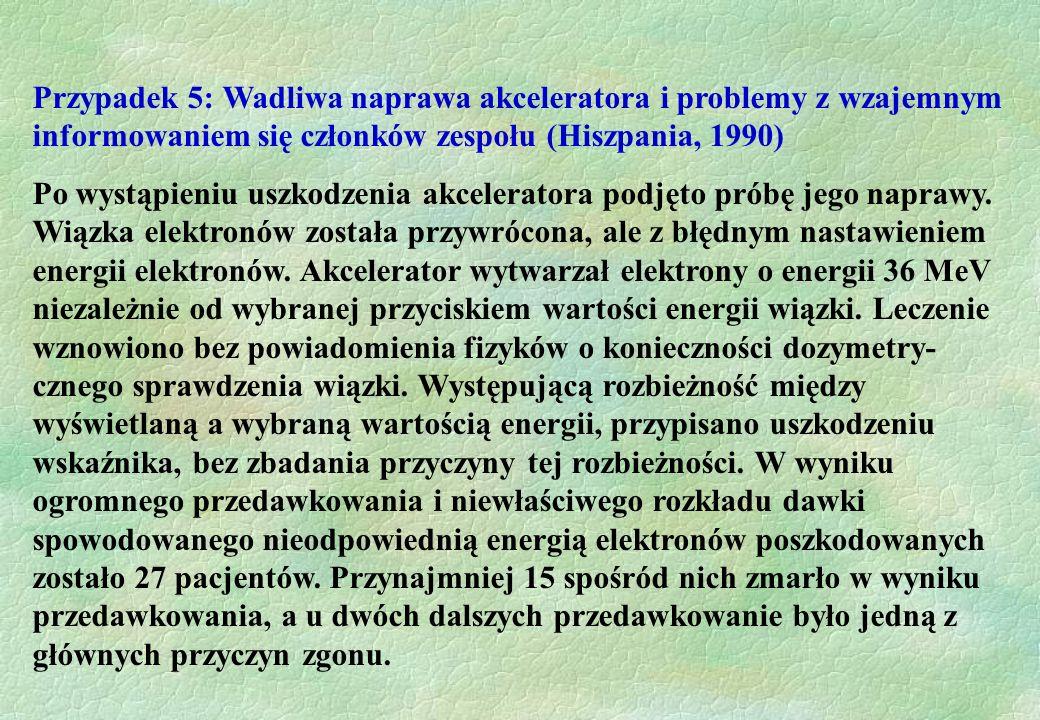 Przypadek 5: Wadliwa naprawa akceleratora i problemy z wzajemnym informowaniem się członków zespołu (Hiszpania, 1990) Po wystąpieniu uszkodzenia akcel