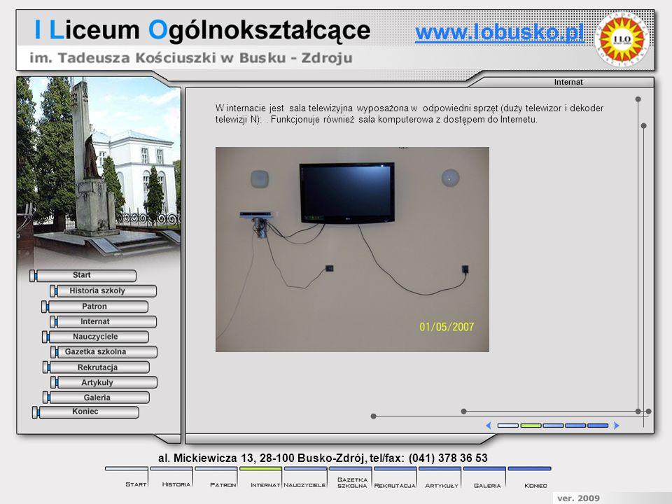 Internat W internacie jest sala telewizyjna wyposażona w odpowiedni sprzęt (duży telewizor i dekoder telewizji N):. Funkcjonuje również sala komputero