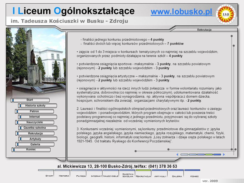 Rekrutacja www.lobusko.pl al. Mickiewicza 13, 28-100 Busko-Zdrój, tel/fax: (041) 378 36 53 - finaliści jednego konkursu przedmiotowego – 4 punkty - fi